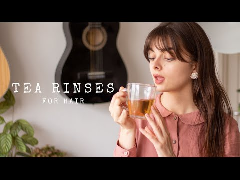Tea Rinses For Hair | Slow Down Shedding & Add Lustre