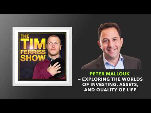Peter Mallouk — Exploring the Worlds of Investing | The Tim Ferriss Show (Podcast)