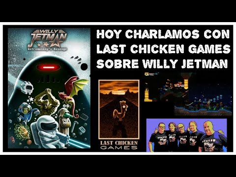 Hoy Charlamos con Last Chicken Games sobre Willy Jetman