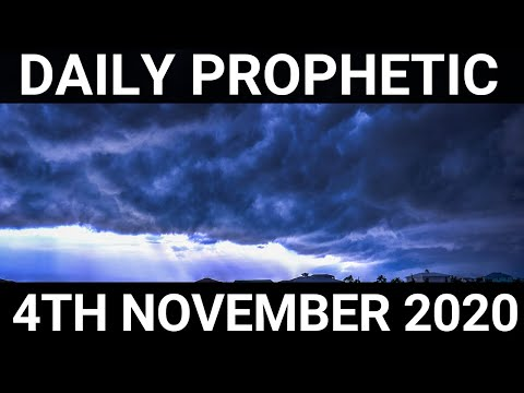 Daily Prophetic 4 November 2020 12 of 12   Subscribe for Daily Prophetic Words