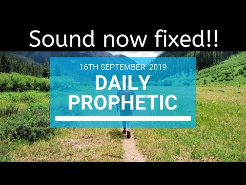 Daily Prophetic 15 September2019 Word 1 Remade