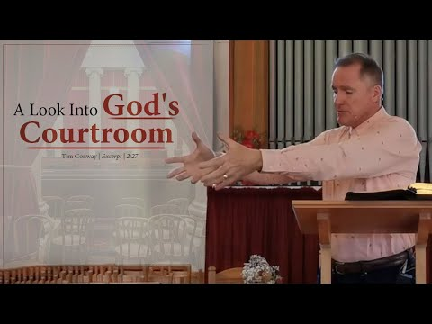 A Look Into God's Courtroom - Tim Conway
