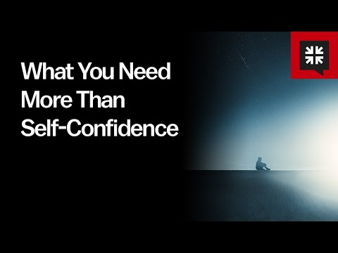 What You Need More Than Self-Confidence // Ask Pastor John