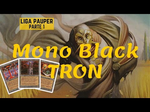 (LIGA PAUPER) Mono Black TRON! (parte 1)
