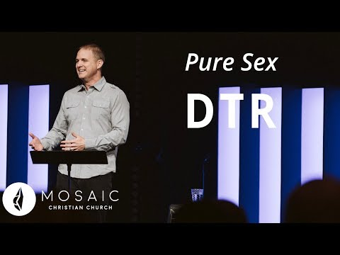 Pure Sex  DTR  Song of Solomon 2:8-3:5