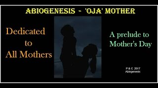 'Oja' - Mother - Dedicated to All Mothers - abiogenesis , Acoustic