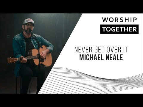 Michael Neale // Never Get Over It // New Song Cafe
