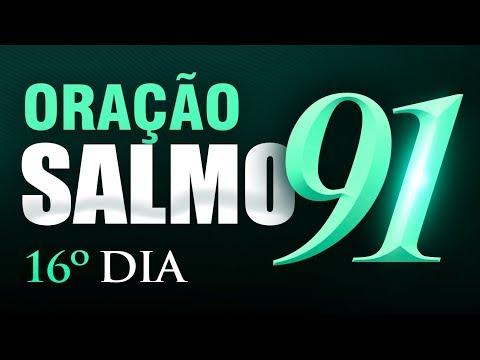 SALMO 91 ORAÇÃO FORTE - 16º DIA Campanha de Oração