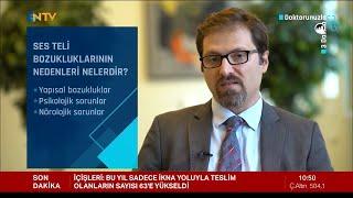Doç. Dr. Ziya Saltürk - Ses teli bozukluklarının nedenleri nelerdir? - NTV