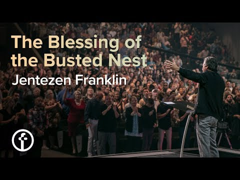 The Blessing of the Busted Nest  Pastor Jentezen Franklin