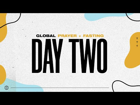 Global Prayer & Fasting  Day 2  05.05.20