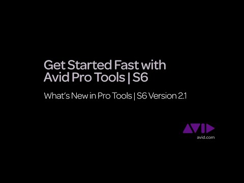 20. Get Started Fast with Avid Pro Tools | S6  -  What's New S6 v2.1