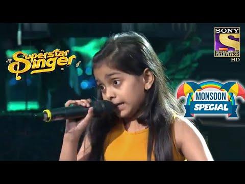 Arohi की आवाज़ में है Magic | Superstar Singer | Monsoon Special