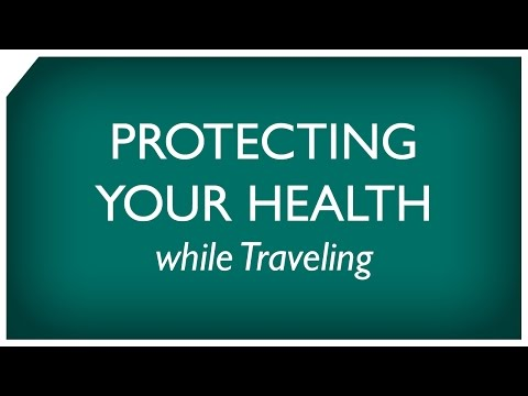 Protecting Your Health while Traveling