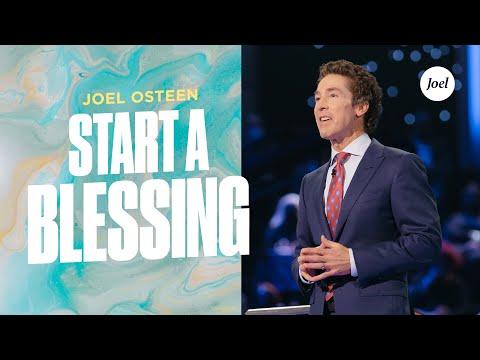 Start A Blessing  Joel Osteen