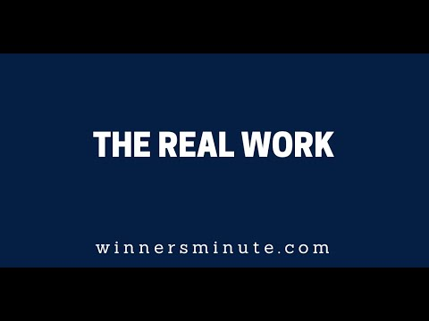 The Real Work  The Winner's Minute With Mac Hammond