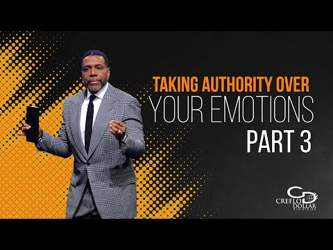 Taking Authority Over Your Emotions Pt. 3 - Episode 6