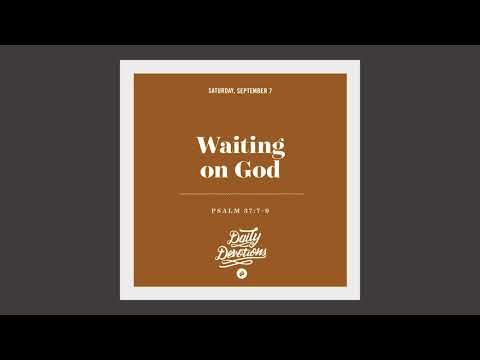 Waiting on God - Daily Devotion
