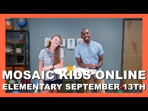 MOSAIC KIDS ONLINE  ELEMENTARY  SEPTEMBER 13TH