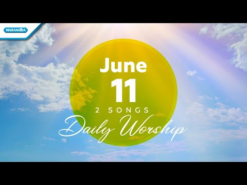 June 11  Indah RencanaMu Tuhan - Ku Tak Dapat Jalan Sendiri // Daily Worship