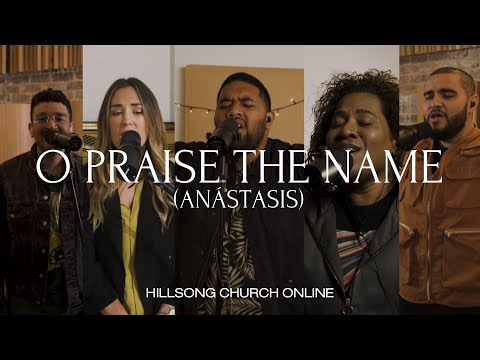 O Praise The Name (Anstasis) [Church Online] - Hillsong Worship