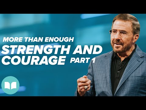 More Than Enough #12  Strength and Courage, Part 1  Mac Hammond