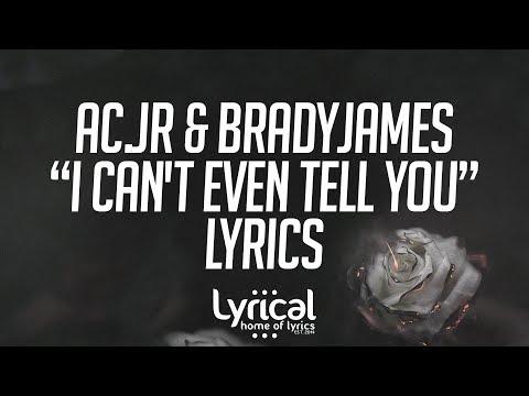 AC.jR & BradyJames - i can't even tell you Lyrics - UCnQ9vhG-1cBieeqnyuZO-eQ