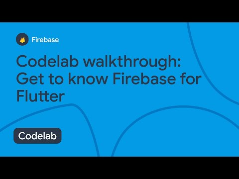 Codelab: Get to know Firebase for Flutter