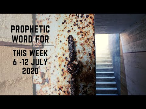 Prophetic Word for This Week 6 July 2020