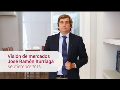 José Ramón Iturriaga · Septiembre 2016 · Visión de mercados