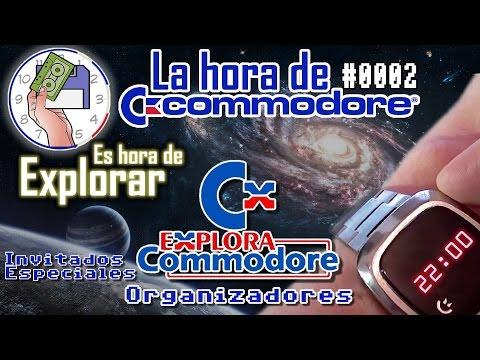 La Hora de Commodore #0002 - Es Hora de Explorar con Organización Explora Commodore