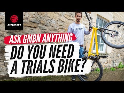 Do You Need A Trials Bike"