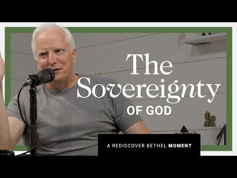 The Sovereignty of God  Rediscover Bethel