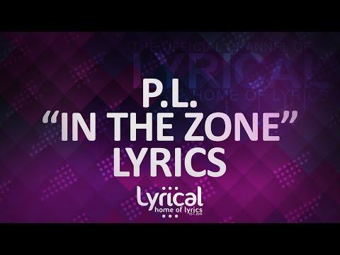 P.L. - In The Zone Lyrics - UCnQ9vhG-1cBieeqnyuZO-eQ