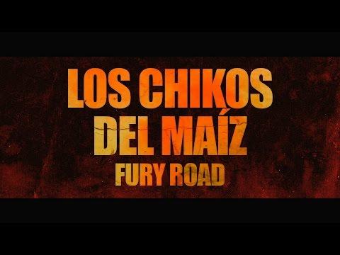 """LOS CHIKOS DEL MAIZ - ADELANTO LA ESTANQUERA DE SAIG�N """"FURY ROAD"""""""
