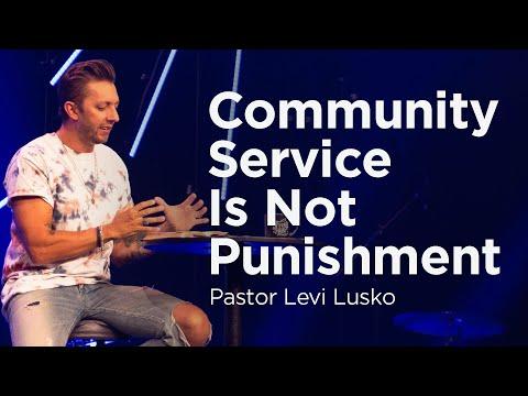 Community Service Is Not Punishment  Pastor Levi Lusko