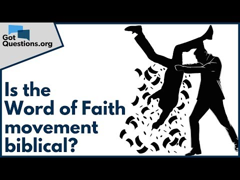 Is the Word of Faith movement biblical?  GotQuestions.org