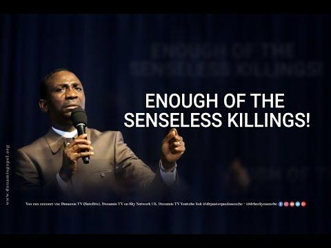 ENOUGH IS ENOUGH: ENOUGH OF SENSELESS KILLINGS IN NIGERIA- DR PASTOR PAUL ENENCHE