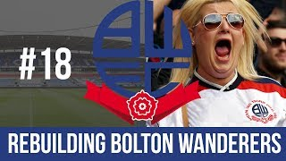 Football Manager 2019 Live Stream - Bolton Wanderers - Episode 18