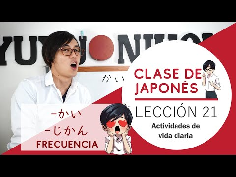 Clase Japonés Lección 21: Actividades de vida diaria | Cómo hablar de frecuencia usando KAI y JIKAN