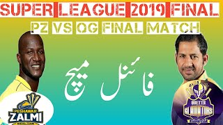 Super league 2019 final _ Peshawar zalmi vs Quetta gladiators
