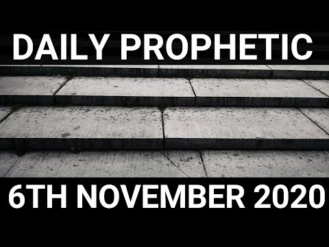 Daily Prophetic 6 November 2020 1 of 12 Subscribe for Daily Prophetic Words