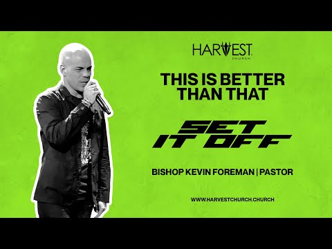 Set It Off - This Is Better Than That - Bishop Kevin Foreman