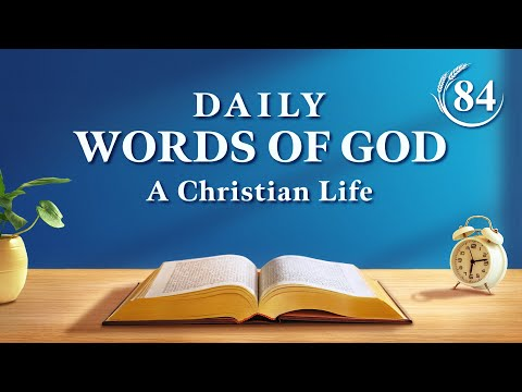 Daily Words of God  Excerpt 84