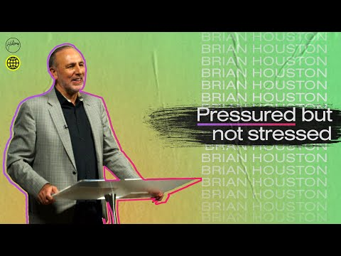 Pressured but not Stressed  Brian Houston  Hillsong Church Online