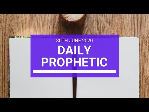 Daily Prophetic 30 June 2020 2 of 7