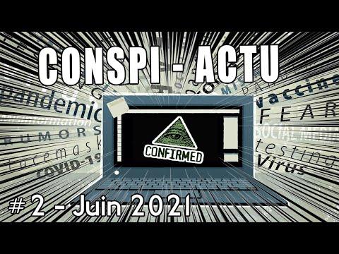 Conspi-actu #2 - Juin 2021