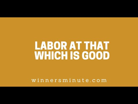 Labor at That Which Is Good // The Winner's Minute With Mac Hammond