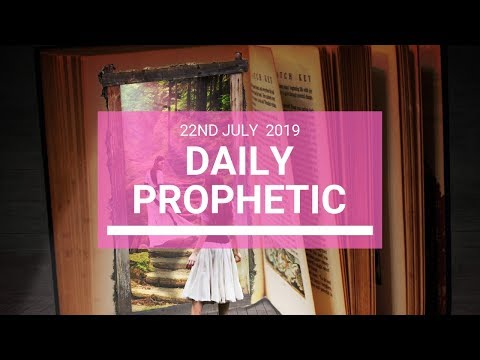 Daily Prophetic 22 July 2019 Word 5