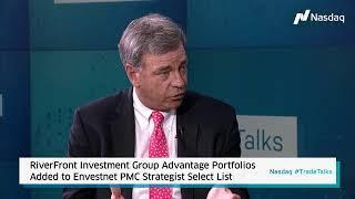 .@Nasdaq #TradeTalks: @Envestnet PMC Strategist Select List @RiverFrontIG  @JillMalandrino